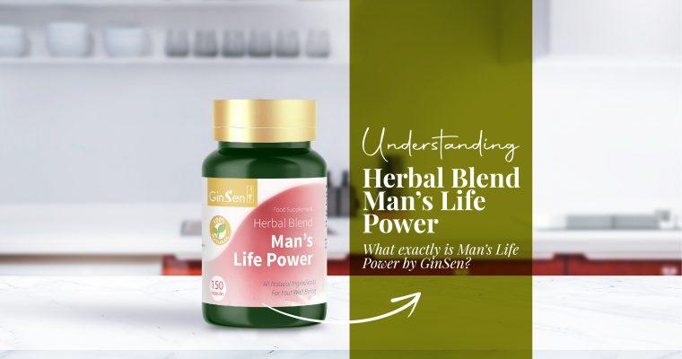 Understanding Herbal Blend Man's Life Power
