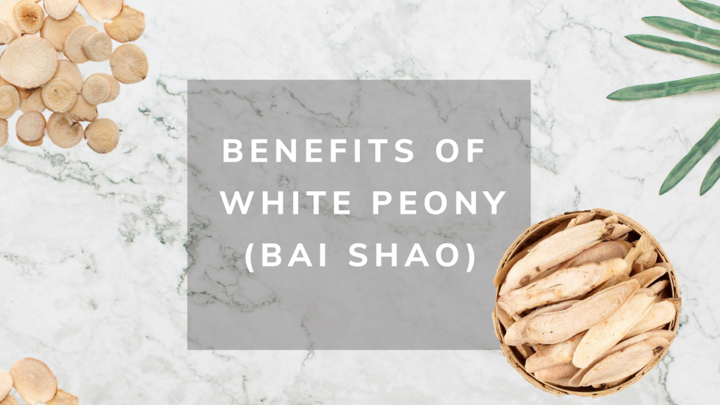 benefits of bai shao white peony