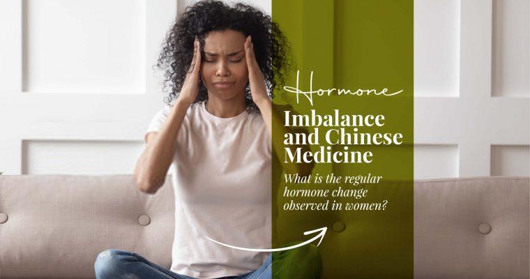 Hormone Imbalance and Chinese Medicine