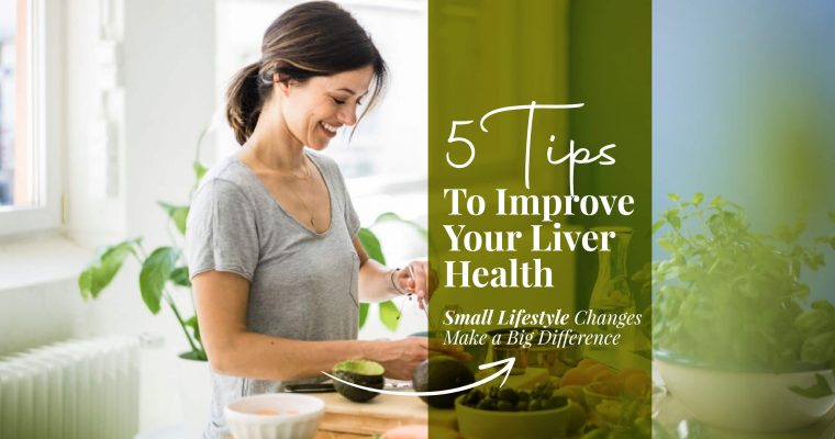5 tips to improve your Liver Health
