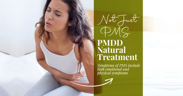 Not Just PMS: PMDD Natural Treatment