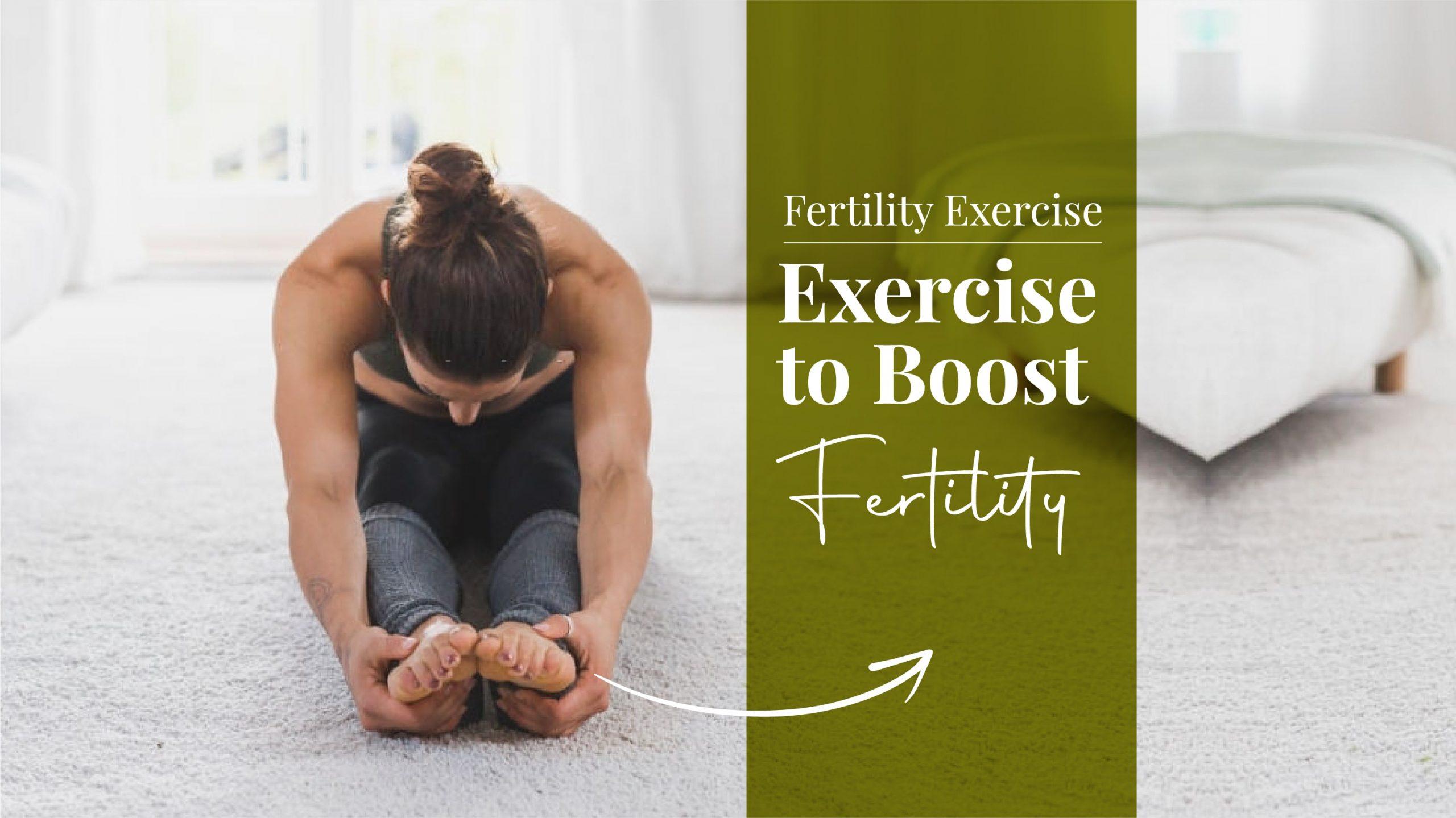 Fertility Exercise: Exercise to Boost Fertility